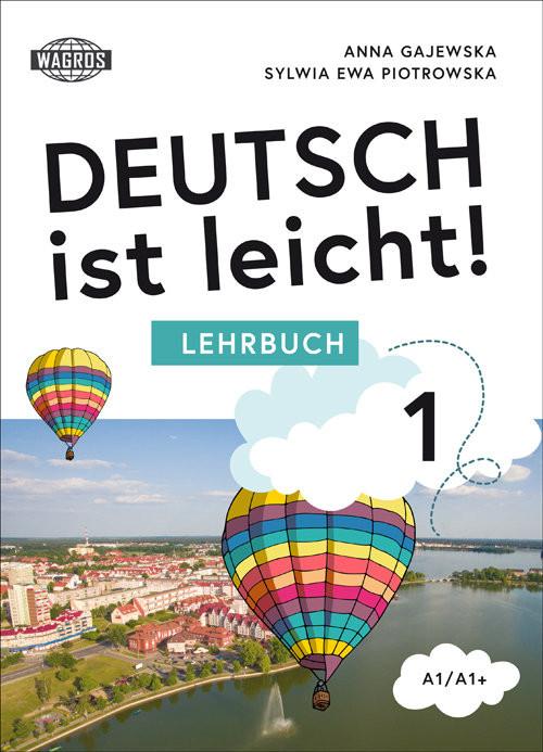 okładka Deutsch ist leicht 1 Lehrbuch, Książka | Gajewska Anna, Sylwia Piotrowska