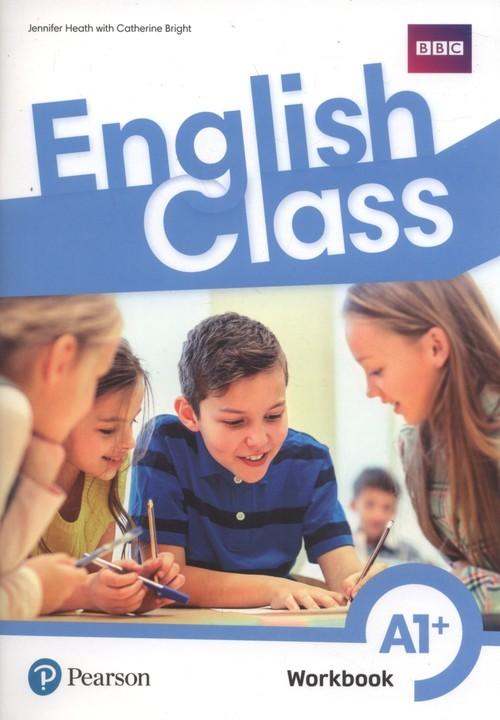 okładka English Class A1+ Workbook +ćwiczenia online, Książka | Jennifer Heath, Catherine Bright