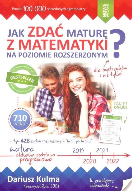 okładka Jak zdać maturę z matematyki na poziomie rozszerzonym?, Książka | Kulma Dariusz
