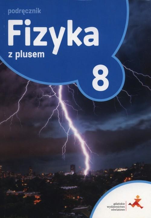 okładka Fizyka z pl;usem 8 Podręcznik Szkoła podstawowa, Książka | Krzysztof Horodecki, Artur Ludwikowski