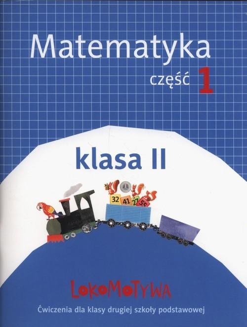 okładka Lokomotywa 2 Matematyka Ćwiczenia Część.1 Szkoła podstawowa, Książka | Małgorzata Dobrowolska, Marta Jucewicz, Szulc