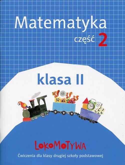 okładka Lokomotywa 2 Matematyka Ćwiczenia Część 2 Szkoła podstawowa, Książka | Małgorzata Dobrowolska, Marta Jucewicz, Szulc