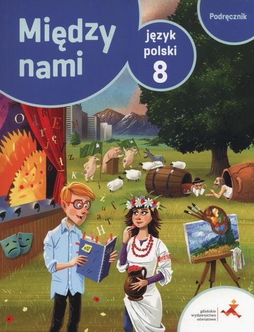 okładka Język polski Między nami 8 Podręcznik Szkoła podstawowa, Książka | Agnieszka Łuczak, Ewa Prylińska, Krzemieniews