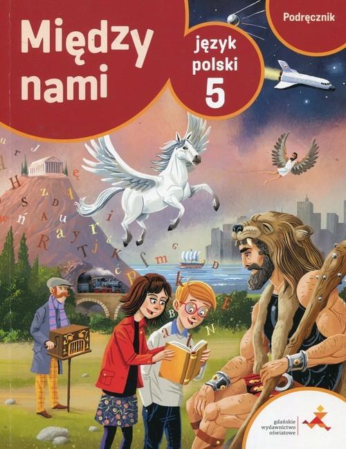 okładka Język polski 5 Między nami podręcznik, Książka | Agnieszka Łuczak, Anna Murdzek