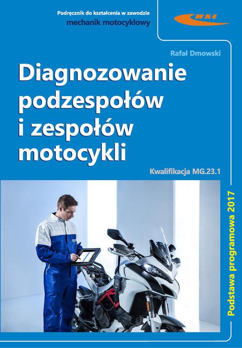 okładka Diagnozowanie podzespołów i zespołów motocykli, Książka | Dmowski Rafał