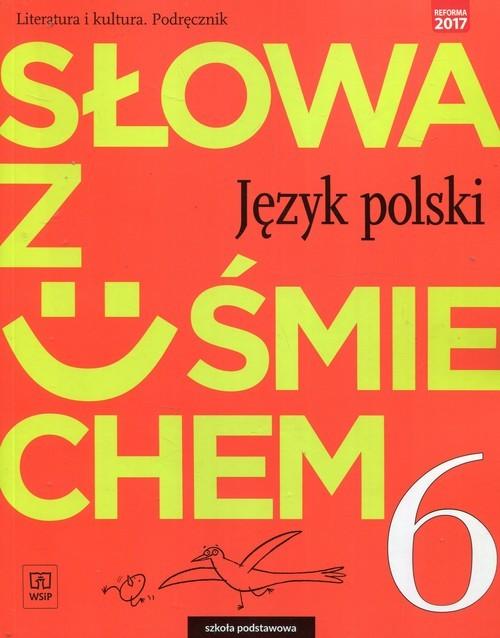 okładka Słowa z uśmiechem Literatura i kultura 6 Podręcznik Szkoła podstawowa, Książka   Ewa Horwath, Anita Żegleń