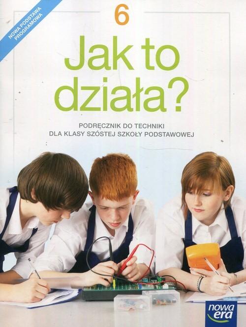 okładka Jak to działa? Technika 6 Podręcznik Szkoła podstawowa, Książka | Lech Łabecki, Marta Łabecka