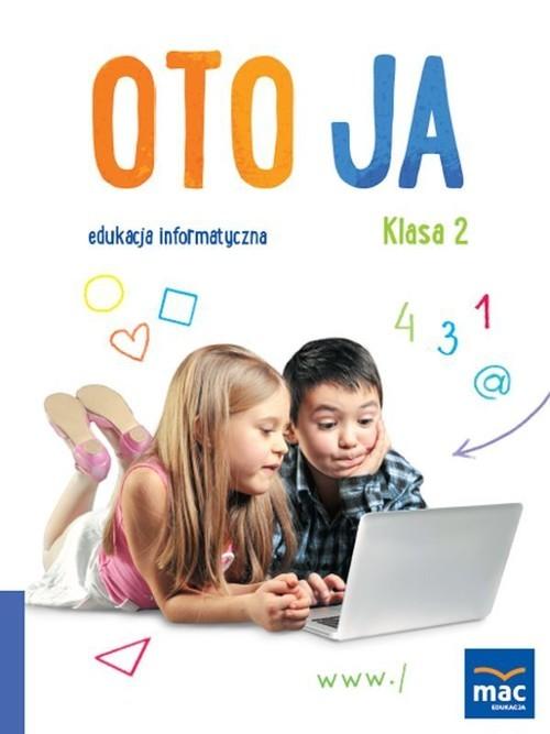 okładka Oto Ja 2 Edukacja informatyczna Podręcznik z płytą CD Edukacja wczesnoszkolna, Książka |
