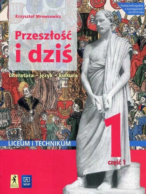 okładka Przeszłość i dziś Język polski 1 Podręcznik Część 1 Liceum i technikumksiążka |  | Mrowcewicz Krzysztof