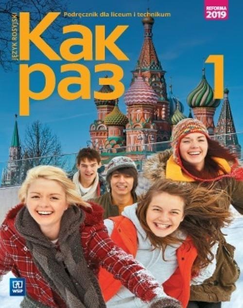 okładka Kak raz Jęz rosyjski 1 Podręcznik Liceum Technikum, Książka | Tatarchyk Olga