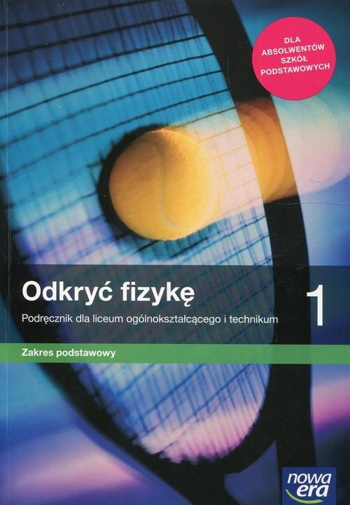okładka Odkryć fizykę 1 Podręcznik Zakres podstawowy Szkoła ponadpodstawowa, Książka   Marcin Braun, Weronika Śliwa