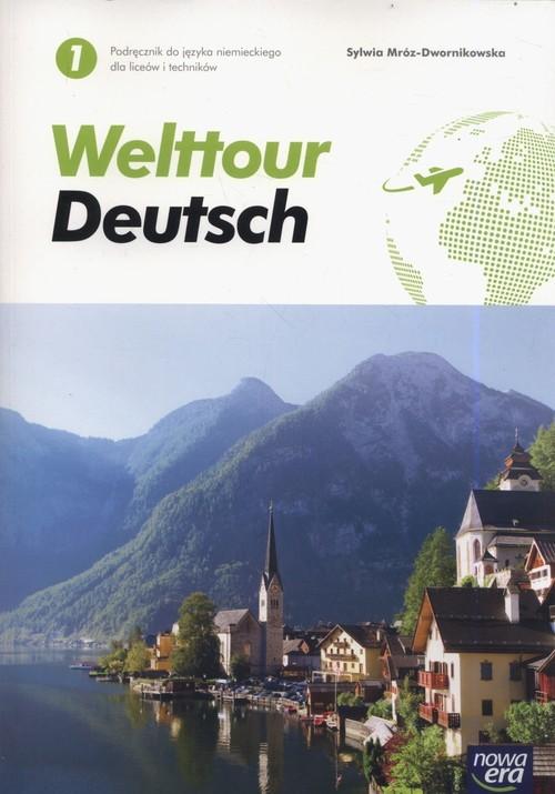 okładka Welttour Deutsch 1 Podręcznik Szkoła ponadgimnazjalna i ponadpodstawowa, Książka | Mróz-Dwornikowska Sylwia