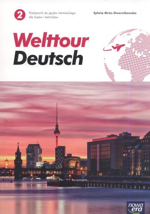 okładka Welttour Deutsch 2 Podręcznik Szkoła ponadgimnazjalna i ponadpodstawowa, Książka | Mróz-Dwornikowska Sylwia