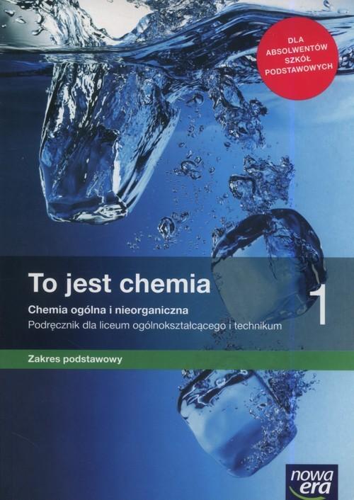 okładka To jest chemia 1 Podręcznik zakres podstawowy Szkoła ponadpodstawowa, Książka | Romuald Hassa, Aleksandra Mrzigod, Ja Mrzigod