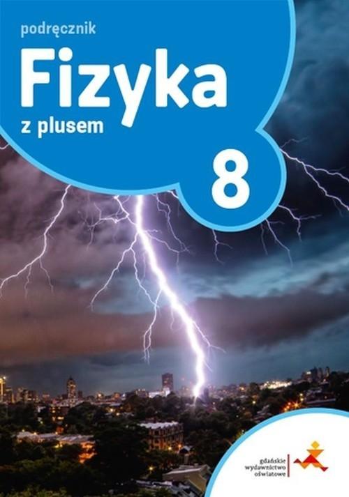 okładka Fizyka z plusem 8 Zeszyt ćwiczeń Szkoła podstawowa, Książka | Krzysztof Horodecki, Artur Ludwikowski