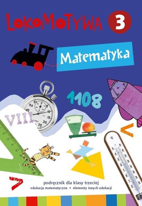 okładka Lokomotywa 3 Matematyka Podręcznik Szkoła podstawowa, Książka | Małgorzata Dobrowolska, Marta Jucewicz, Szulc