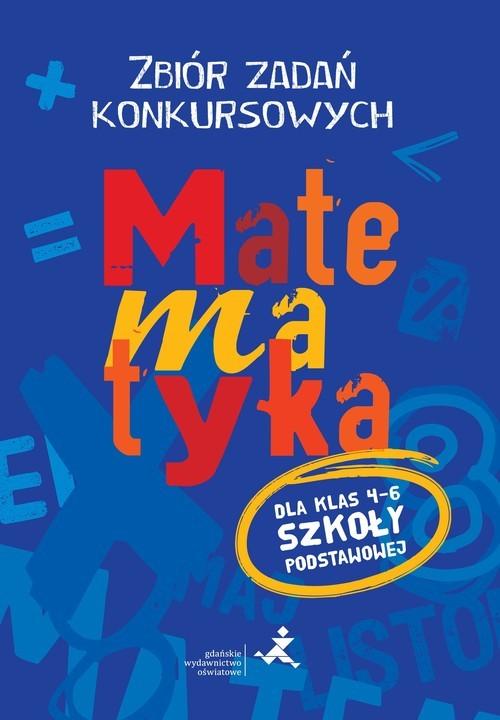 okładka Matematyka 4-6 Zbiór zadań konkursowych Szkoła podstawowa, Książka | Agnieszka Żurek, Piotr Jędrzejewicz