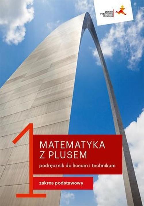 okładka Matematyka z plusem 1 Podręcznik Zakres podstawowy Liceum i technikum, Książka | Małgorzata Dobrowolska, Marcin Karpiński, Lec