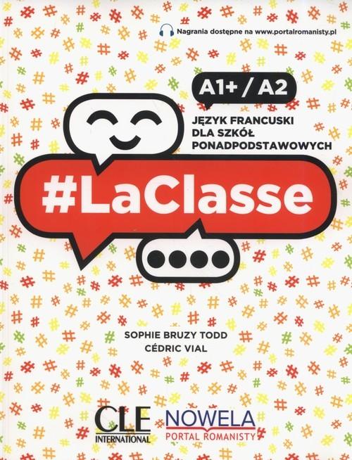 okładka LaClasse A1+/A2 Podręcznik Szkoła ponadpodstawowa, Książka | Todd Sophie Bruzy, Cedric Vial