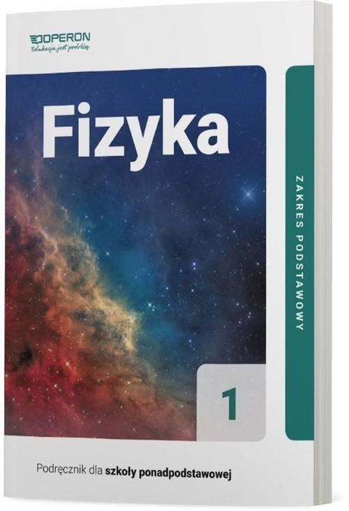 okładka Fizyka 1 Podręcznik dla szkół ponadpodstawowych Zakres podstawowy Liceum i technikum, Książka | Ogaza Adam