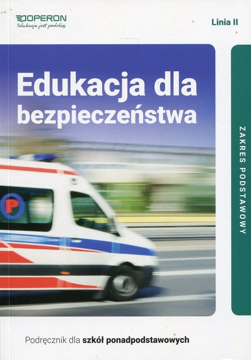 okładka Edukacja dla bezpieczeństwa Linia II Podręcznik dla szkół ponadpodstawowych Zakres podstawowy Liceum i technikum, Książka | Barbara Boniek, Andrzej Kruczyński