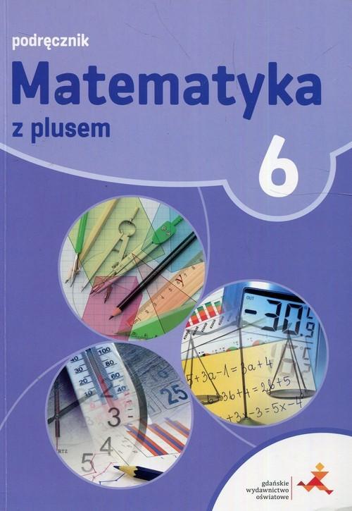 okładka Matematyka z plusem 6 Podręcznik Szkoła podstawowa, Książka | Małgorzata Dobrowolska, Marta Jucewicz, Karpi