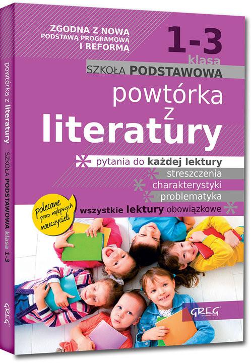 okładka Powtórka z literatury - szkoła podstawowa - klasy 1-3, Książka   Jakub Baczyński, Olga Gradoń, Adam Karczewski