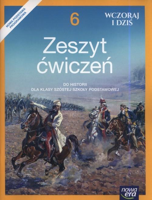 okładka Wczoraj i dziś 6 Zeszyt ćwiczeń Szkoła podstawowa, Książka | Bogumiła Olszewska, Wiesława Surdyk-Fertsch