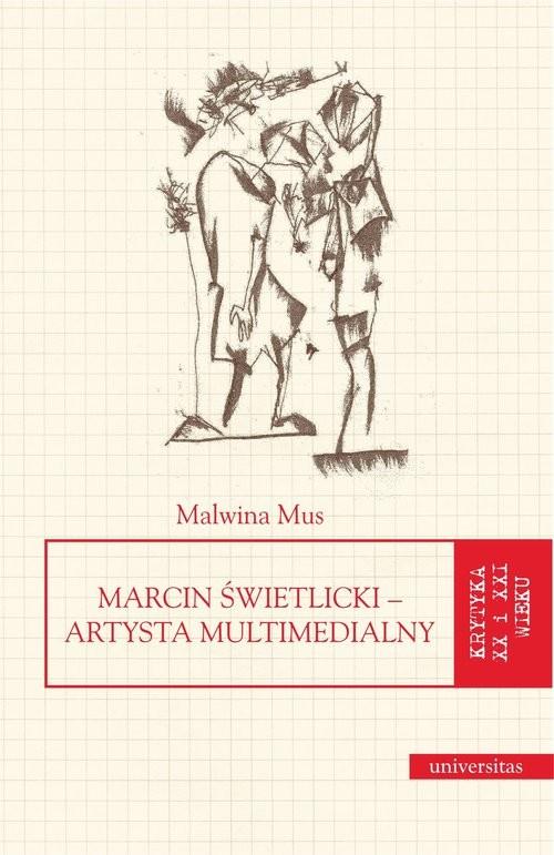 okładka Marcin Świetlicki Artysta multimedialny, Książka | Mus Malwina