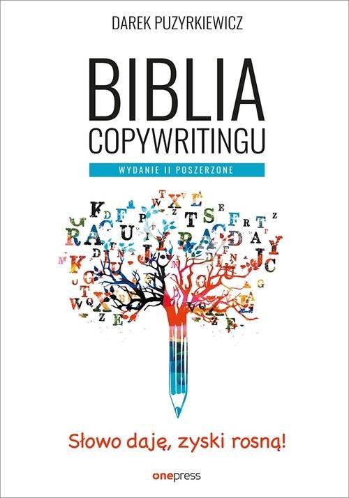 okładka Biblia copywritingu Wydanie II poszerzone, Książka   Dariusz Puzyrkiewicz