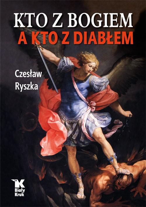 okładka Kto z Bogiem a kto z Diabłem, Książka | Ryszka Czesław