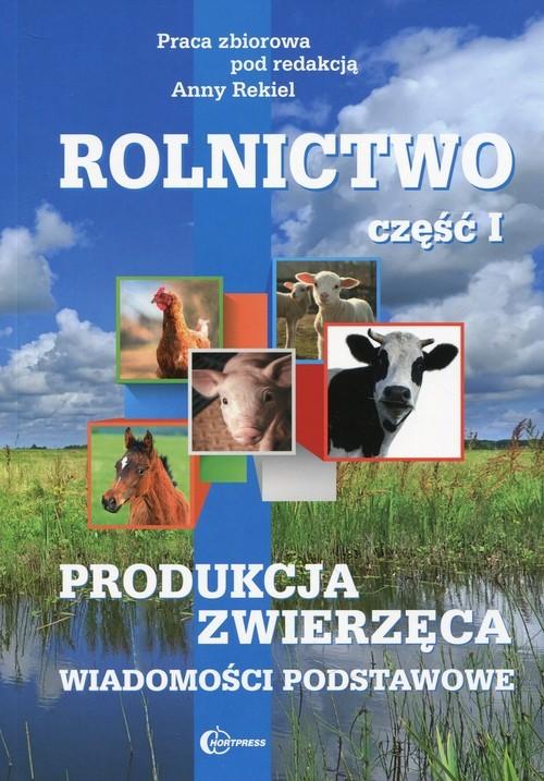 okładka Rolnictwo Część 1 Produkcja zwierzęca Wiadomości podstawowe Technik rolnik, Książka | Praca Zbiorowa