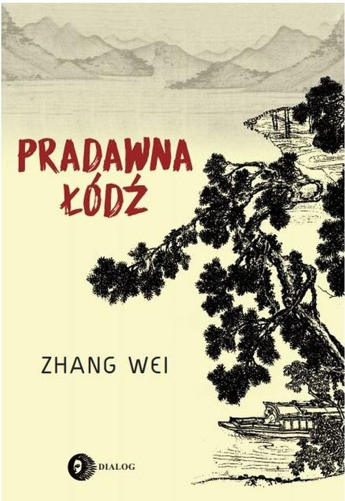 okładka Pradawna łódź, Książka | Zhang  Wei
