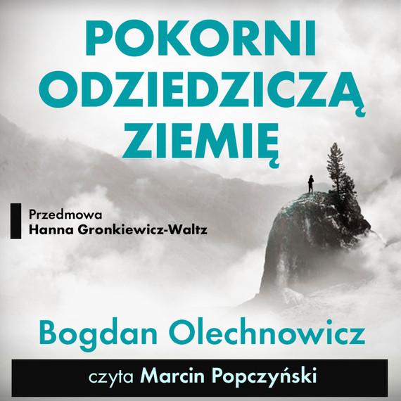 okładka Pokorni odziedziczą Ziemięaudiobook | MP3 | Bogdan Olechnowicz