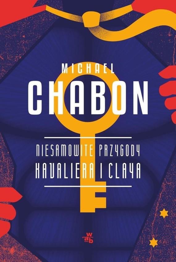okładka Niesamowite przygody Kavaliera i Claya, Książka   Chabon Michael