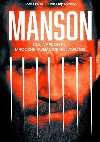 okładka Manson. CIA, narkotyki, mroczne tajemnice Hollywood, Książka | Piepenbring Dan, O`Neill Tom