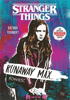 okładka Runaway Max. Stranger Things, Książka   Yovanoff Brenna