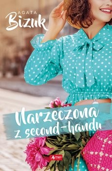 okładka Narzeczona z second-handu, Książka | Bizuk Agata