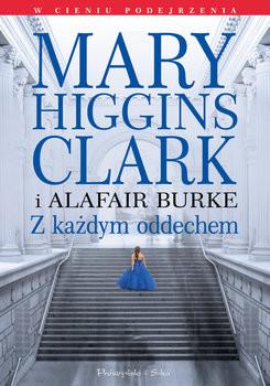 okładka Z każdym oddechem, Książka | Higgins-Clark; Burke S Alafair Mary
