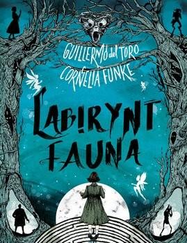 okładka Labirynt fauna, Książka | Funke; Guillermo del Toro Cornelia
