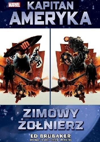 okładka Marvel Classic. Kapitan Ameryka. Tom 1. Zimowy Żołnierz, Książka | Brubaker Ed