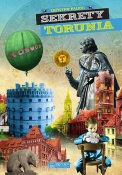 okładka Sekrety Torunia, Książka | Halicki Krzysztof