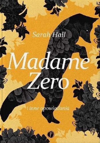 okładka Madame Zero i inne opowiadania, Książka | Hall Sarah
