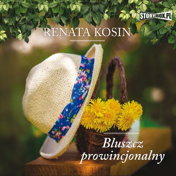 okładka Bluszcz prowincjonalnyaudiobook | MP3 | Renata Kosin