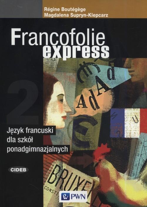 okładka Francofolie express 2 Język francuski Szkoła ponadgimnazjalna, Książka | Regine Boutegege, Magdalena Supryn-Klepcarz