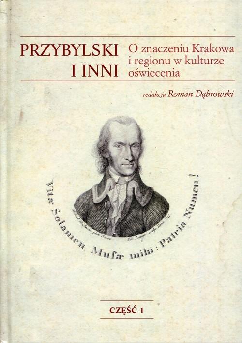 okładka Przybylski i inni O znaczeniu Krakowa i regionu w kulturze oświecenia, Książka |