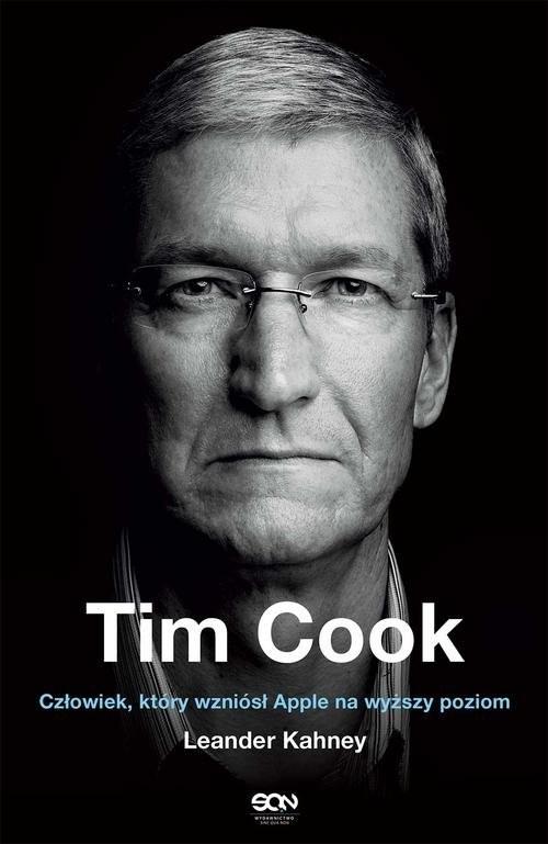 okładka Tim Cook Człowiek który wzniósł Apple na wyższy poziom, Książka | Kahney Leander