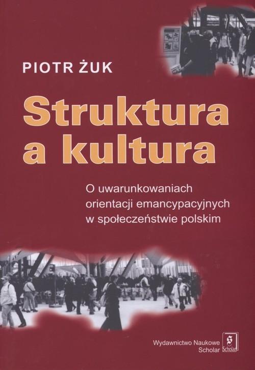 okładka Struktura a kultura, Książka | Żuk Piotr