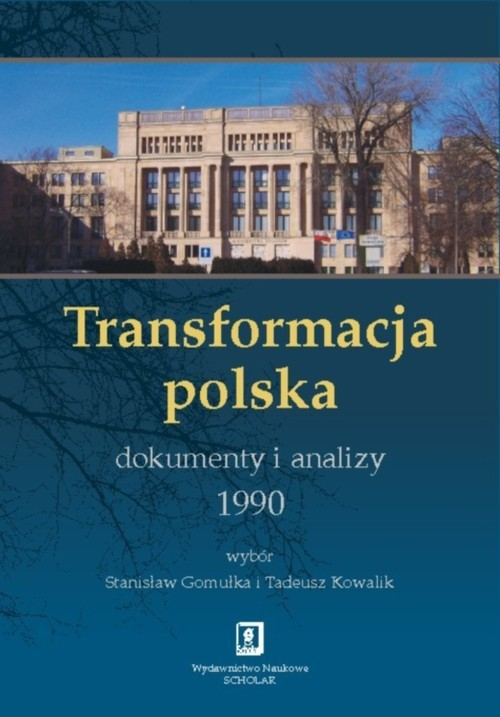 okładka Transformacja polska Dokumenty i analizy 1990książka |  | Stanisław Gomułka, Tadeusz Kowalik