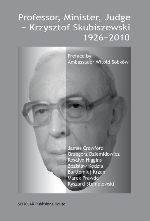 okładka Professor, Minister, Judge - Krzysztof Skubiszewski 1926-2010, Książka |
